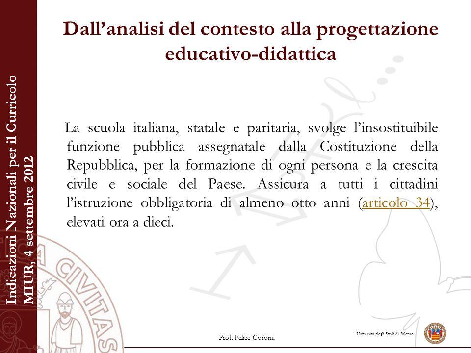 Università degli Studi di Salerno Dall'analisi del contesto alla progettazione educativo-didattica La scuola italiana, statale e paritaria, svolge l'i