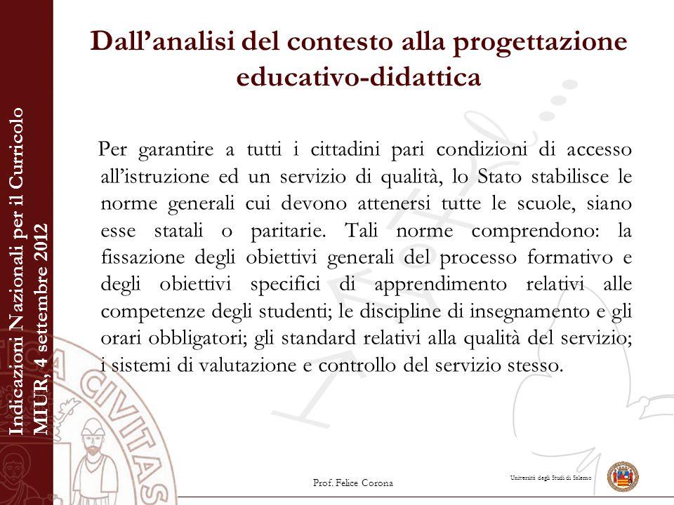 Università degli Studi di Salerno Dall'analisi del contesto alla progettazione educativo-didattica Per garantire a tutti i cittadini pari condizioni d