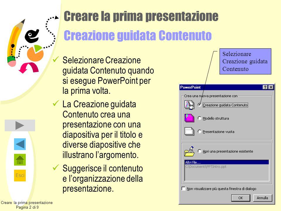 Esci Creare la prima presentazione Pagina 2 di 9 Creare la prima presentazione Creazione guidata Contenuto Selezionare Creazione guidata Contenuto quando si esegue PowerPoint per la prima volta.
