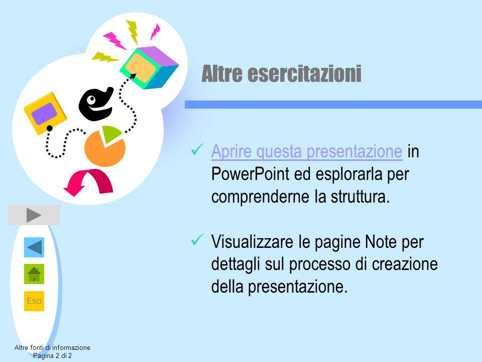 Esci Altre esercitazioni Aprire questa presentazione in PowerPoint ed esplorarla per comprenderne la struttura. Aprire questa presentazione Visualizza