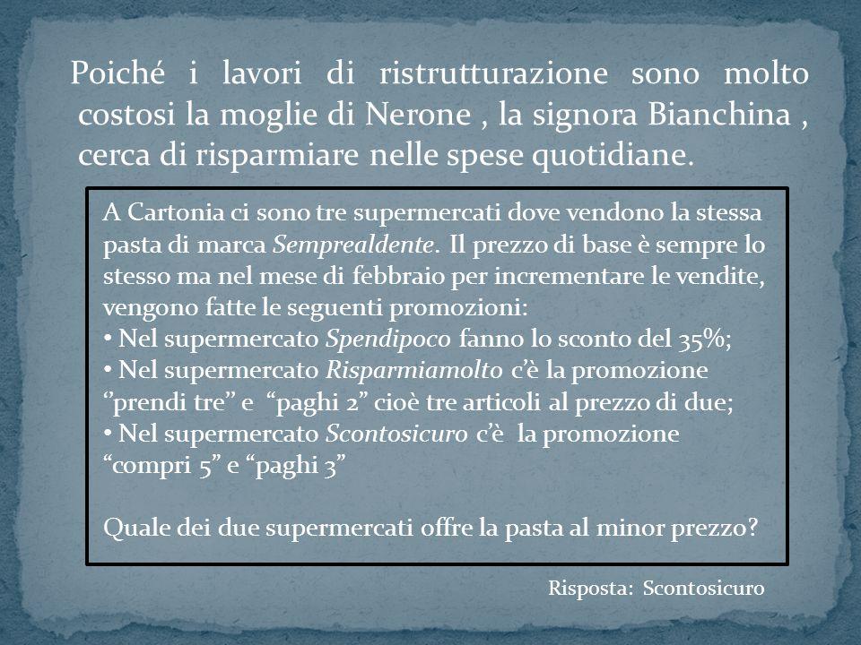 Poiché i lavori di ristrutturazione sono molto costosi la moglie di Nerone, la signora Bianchina, cerca di risparmiare nelle spese quotidiane. Rispost