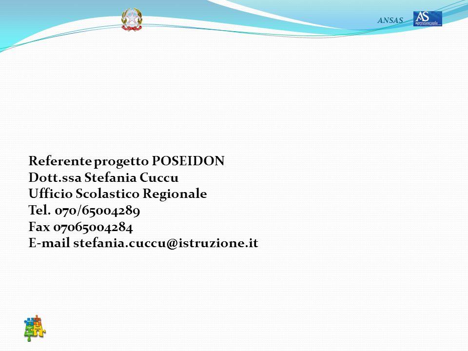 ANSAS Referente progetto POSEIDON Dott.ssa Stefania Cuccu Ufficio Scolastico Regionale Tel.