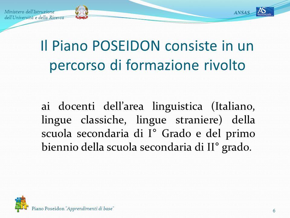 ANSAS Ministero dell Istruzione dell Università e della Ricerca Piano Poseidon Apprendimenti di base 7 Perché attivare il piano POSEIDON.