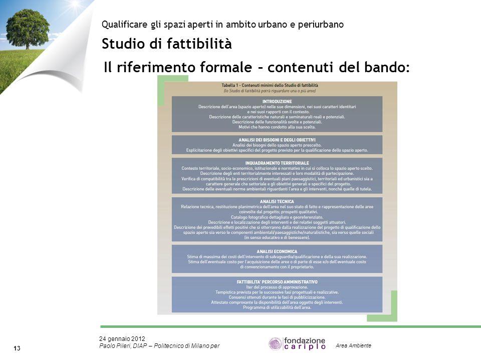 24 gennaio 2012 Paolo Pileri, DIAP – Politecnico di Milano per 13 Area Ambiente Studio di fattibilità Qualificare gli spazi aperti in ambito urbano e
