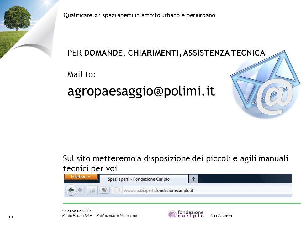 24 gennaio 2012 Paolo Pileri, DIAP – Politecnico di Milano per 19 Area Ambiente Qualificare gli spazi aperti in ambito urbano e periurbano Sul sito me