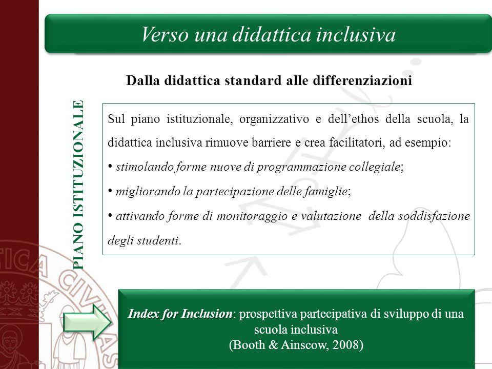 Università degli Studi di Salerno Verso una didattica inclusiva Dalla didattica standard alle differenziazioni PIANO ISTITUZIONALE Sul piano istituzio