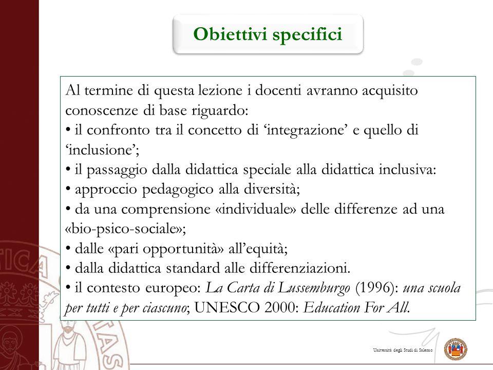 Università degli Studi di Salerno Eventi significativi che hanno segnato importanti passaggi verso l'inclusione (de Anna, 2014) IL DIBATTITO INTERNAZIONALE SULL'EDUCAZIONE INCLUSIVA La Carta di Lussemburgo (1996): una scuola per tutti e per ciascuno UNESCO 2000: Education For All