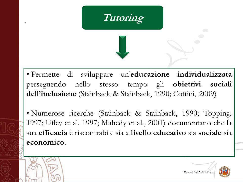 Università degli Studi di Salerno Tutoring Permette di sviluppare un'educazione individualizzata perseguendo nello stesso tempo gli obiettivi sociali
