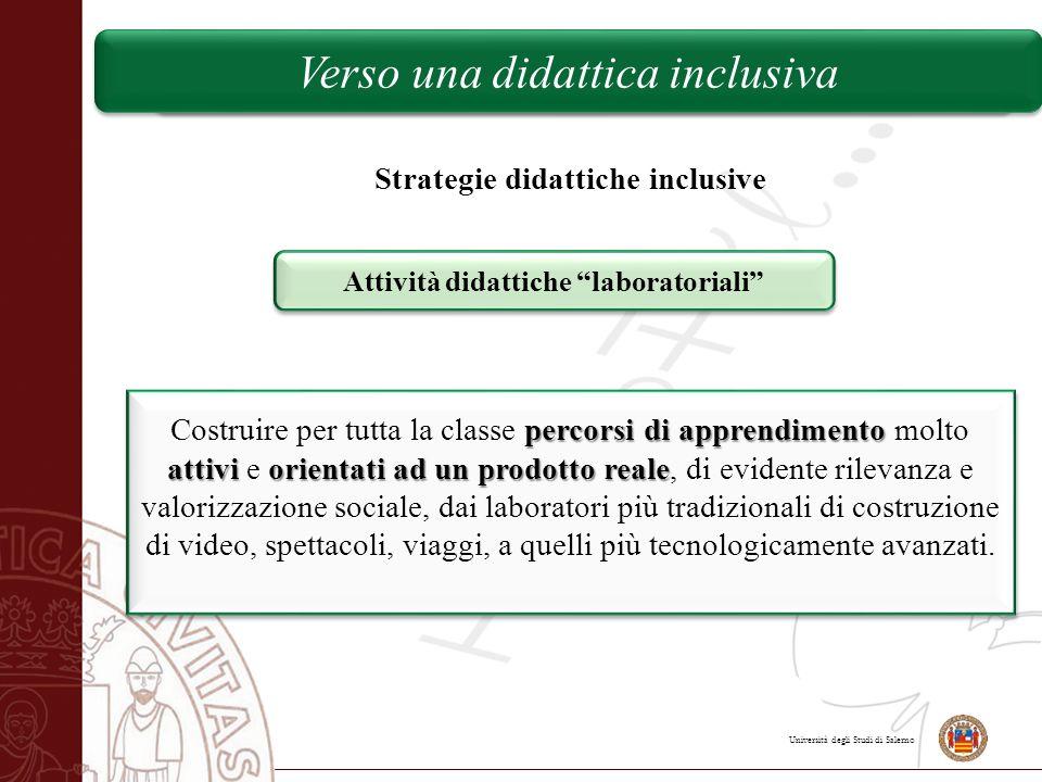 """Università degli Studi di Salerno Verso una didattica inclusiva Strategie didattiche inclusive Attività didattiche """"laboratoriali"""" percorsi di apprend"""