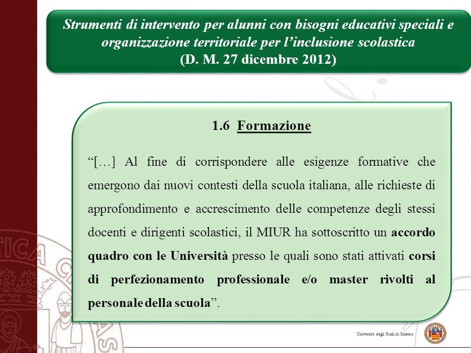 """Università degli Studi di Salerno 1.6 Formazione """"[…] Al fine di corrispondere alle esigenze formative che emergono dai nuovi contesti della scuola it"""