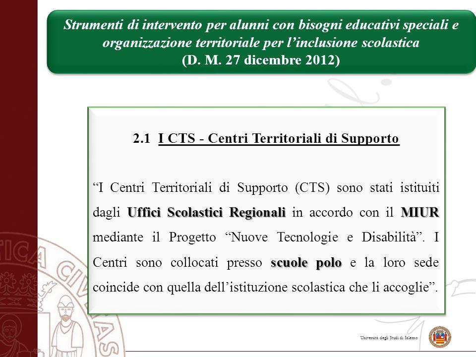 """Università degli Studi di Salerno 2.1 I CTS - Centri Territoriali di Supporto Uffici Scolastici Regionali MIUR scuole polo """"I Centri Territoriali di S"""