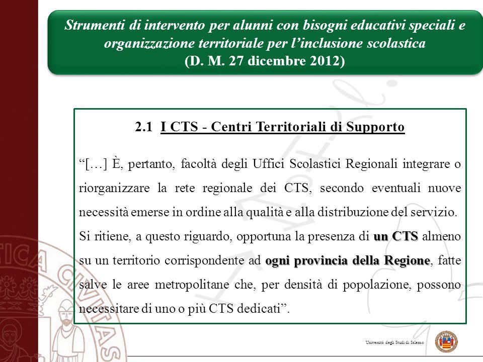 """Università degli Studi di Salerno 2.1 I CTS - Centri Territoriali di Supporto """"[…] È, pertanto, facoltà degli Uffici Scolastici Regionali integrare o"""