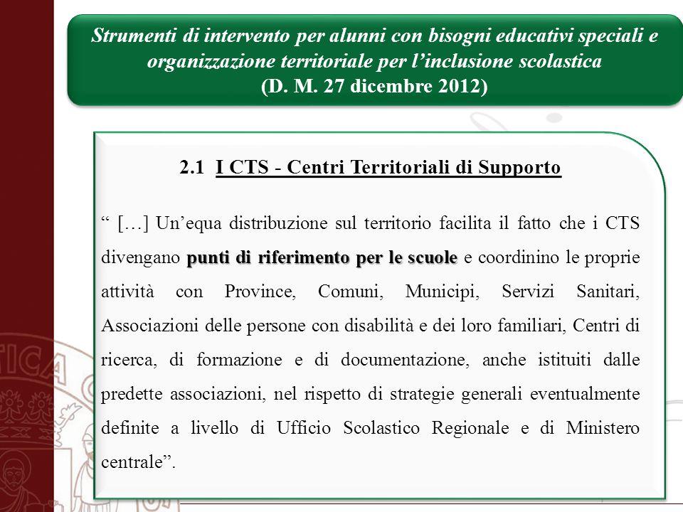 """Università degli Studi di Salerno 2.1 I CTS - Centri Territoriali di Supporto punti di riferimento per le scuole """" […] Un'equa distribuzione sul terri"""