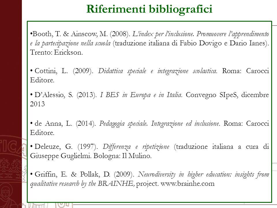 Università degli Studi di Salerno Riferimenti bibliografici Booth, T. & Ainscow, M. (2008). L'index per l'inclusione. Promuovere l'apprendimento e la