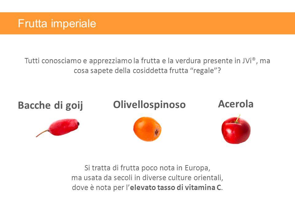 """Bacche di goij Frutta imperiale Tutti conosciamo e apprezziamo la frutta e la verdura presente in JVi®, ma cosa sapete della cosiddetta frutta """"regale"""