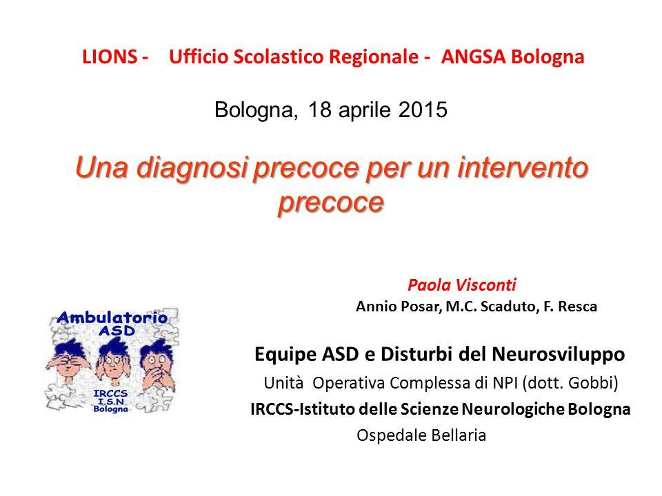 Una diagnosi precoce per un intervento precoce LIONS - Ufficio Scolastico Regionale - ANGSA Bologna Bologna, 18 aprile 2015 Una diagnosi precoce per u