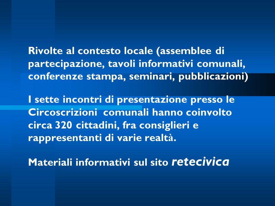 Rivolte al contesto locale (assemblee di partecipazione, tavoli informativi comunali, conferenze stampa, seminari, pubblicazioni) I sette incontri di