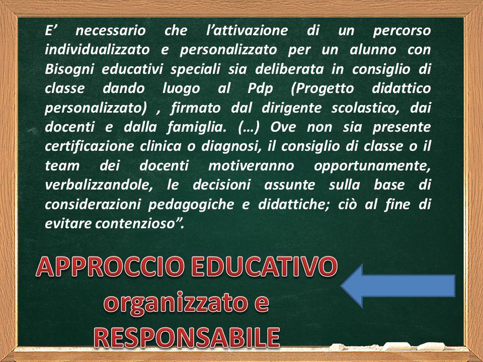 E' necessario che l'attivazione di un percorso individualizzato e personalizzato per un alunno con Bisogni educativi speciali sia deliberata in consig