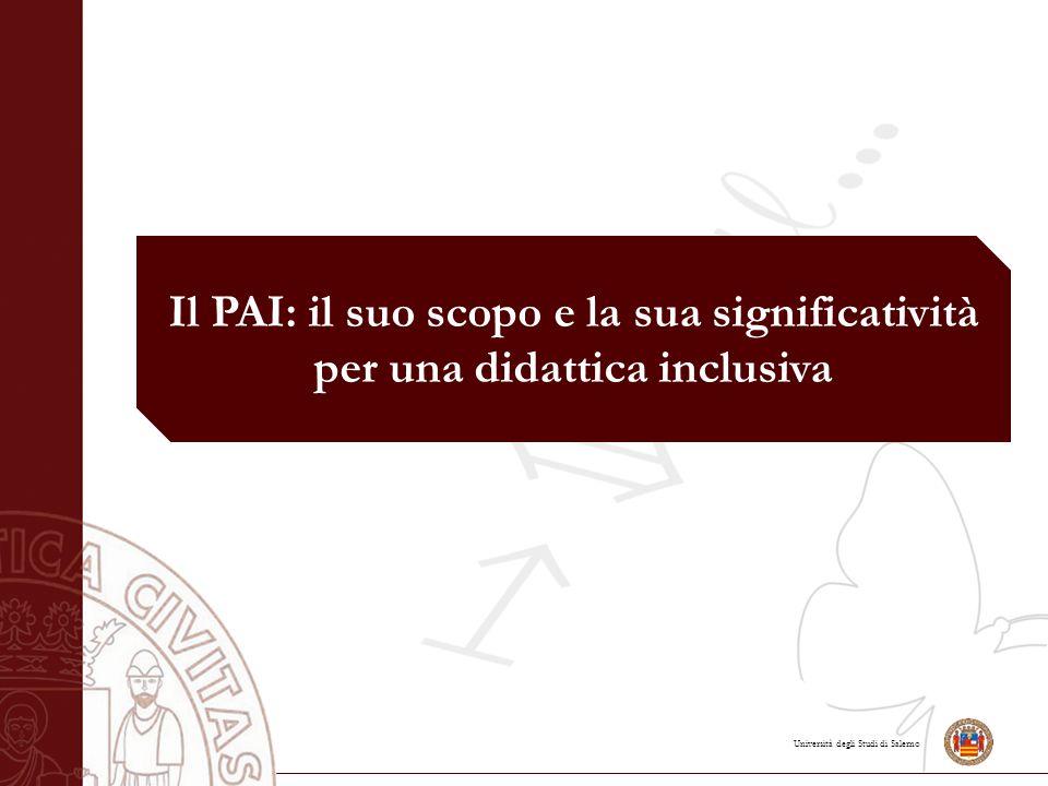 Università degli Studi di Salerno Il PAI: il suo scopo e la sua significatività per una didattica inclusiva