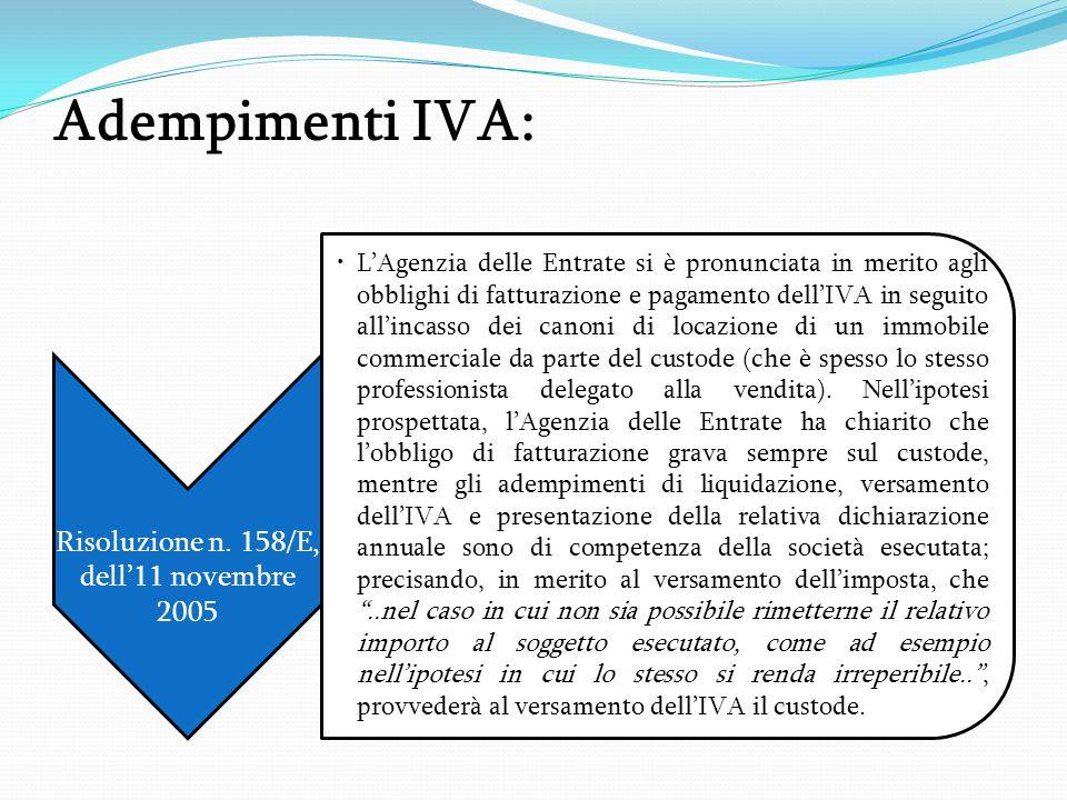 Adempimenti IVA: Risoluzione n. 158/E, dell'11 novembre 2005 L'Agenzia delle Entrate si è pronunciata in merito agli obblighi di fatturazione e pagame