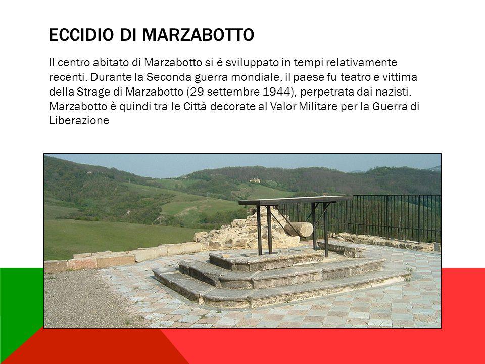 ECCIDIO DI MARZABOTTO Il centro abitato di Marzabotto si è sviluppato in tempi relativamente recenti. Durante la Seconda guerra mondiale, il paese fu