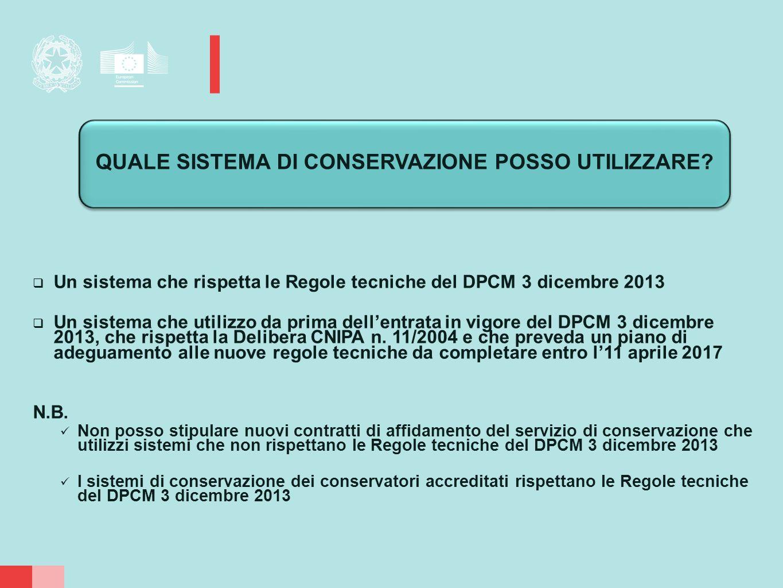  Un sistema che rispetta le Regole tecniche del DPCM 3 dicembre 2013  Un sistema che utilizzo da prima dell'entrata in vigore del DPCM 3 dicembre 20