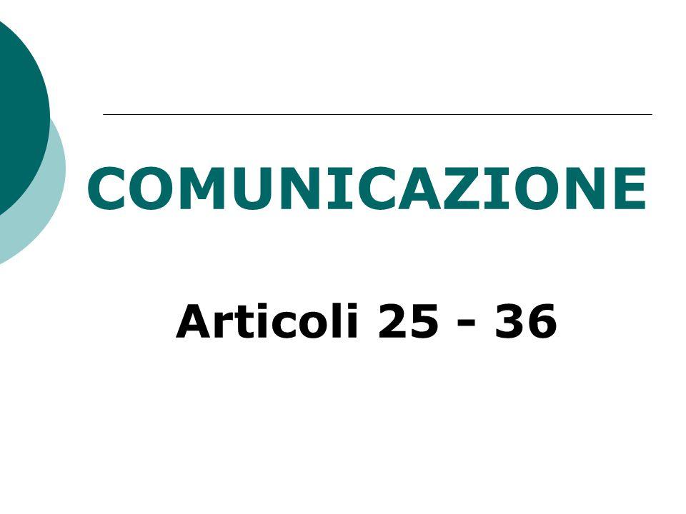 COMUNICAZIONE Articoli 25 - 36