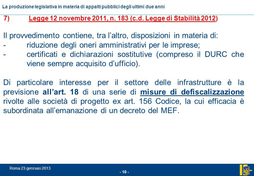 L'incidenza comunitario nel settore degli appalti pubblici - 10 - Roma 23 gennaio 2013 La produzione legislativa in materia di appalti pubblici degli