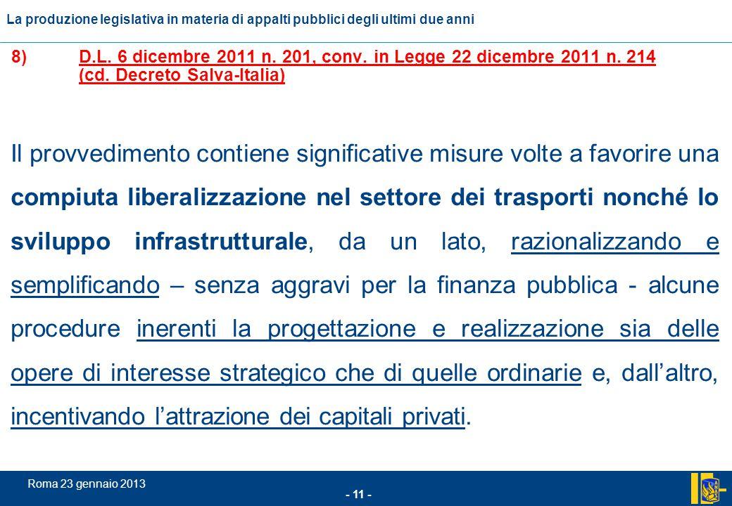 L'incidenza comunitario nel settore degli appalti pubblici - 11 - Roma 23 gennaio 2013 La produzione legislativa in materia di appalti pubblici degli