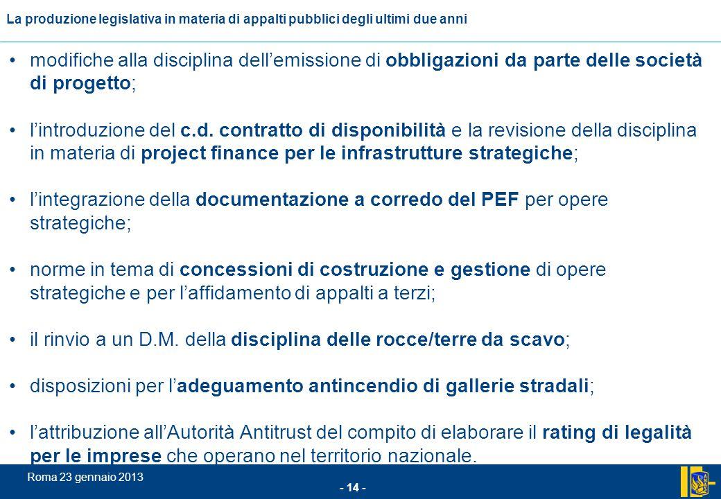 L'incidenza comunitario nel settore degli appalti pubblici - 14 - Roma 23 gennaio 2013 La produzione legislativa in materia di appalti pubblici degli