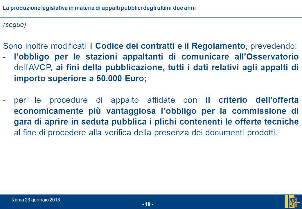 L'incidenza comunitario nel settore degli appalti pubblici - 19 - Roma 23 gennaio 2013 La produzione legislativa in materia di appalti pubblici degli