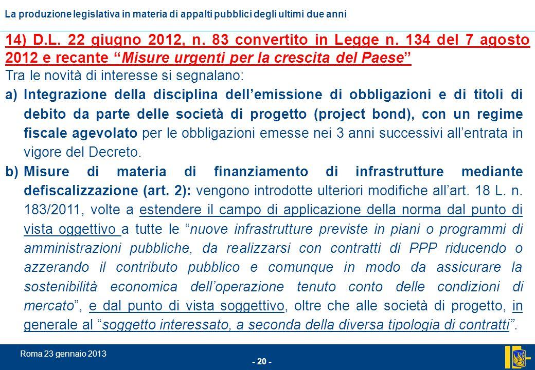 L'incidenza comunitario nel settore degli appalti pubblici - 20 - Roma 23 gennaio 2013 La produzione legislativa in materia di appalti pubblici degli