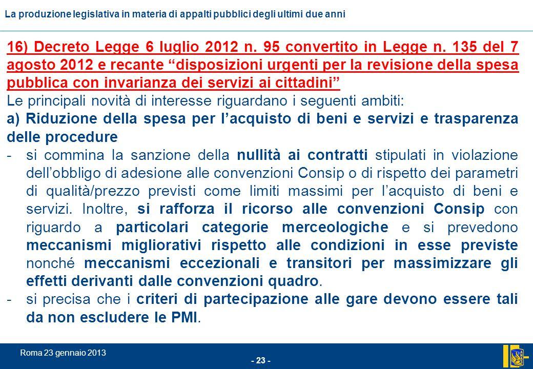 L'incidenza comunitario nel settore degli appalti pubblici - 23 - Roma 23 gennaio 2013 La produzione legislativa in materia di appalti pubblici degli
