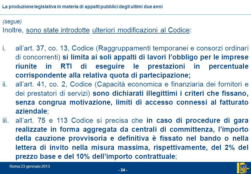 L'incidenza comunitario nel settore degli appalti pubblici - 24 - Roma 23 gennaio 2013 La produzione legislativa in materia di appalti pubblici degli