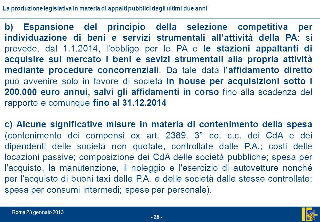 L'incidenza comunitario nel settore degli appalti pubblici - 25 - Roma 23 gennaio 2013 La produzione legislativa in materia di appalti pubblici degli