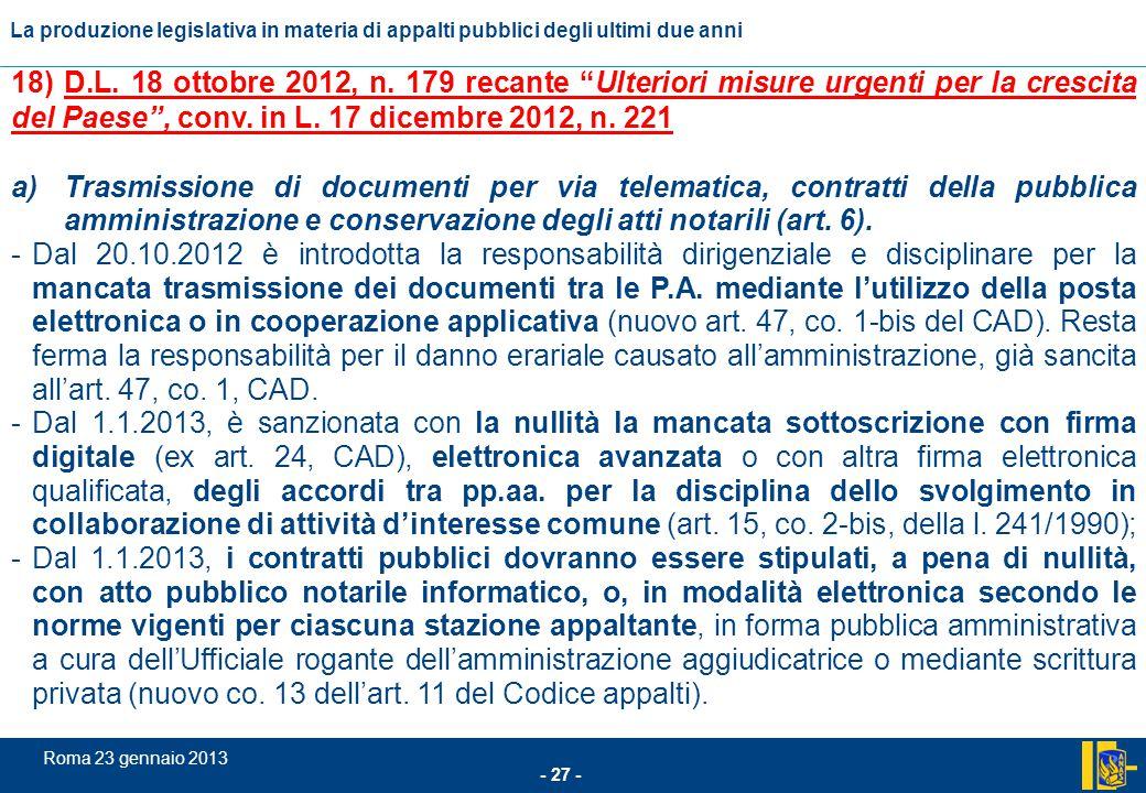 L'incidenza comunitario nel settore degli appalti pubblici - 27 - Roma 23 gennaio 2013 La produzione legislativa in materia di appalti pubblici degli