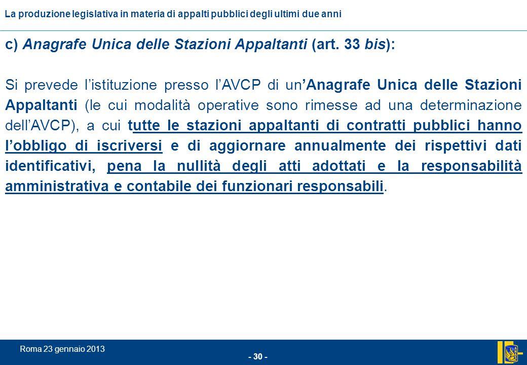 L'incidenza comunitario nel settore degli appalti pubblici - 30 - Roma 23 gennaio 2013 La produzione legislativa in materia di appalti pubblici degli