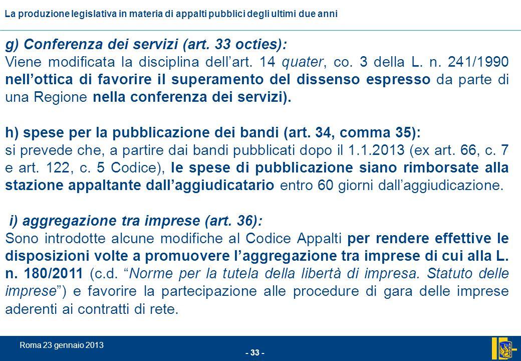 L'incidenza comunitario nel settore degli appalti pubblici - 33 - Roma 23 gennaio 2013 La produzione legislativa in materia di appalti pubblici degli