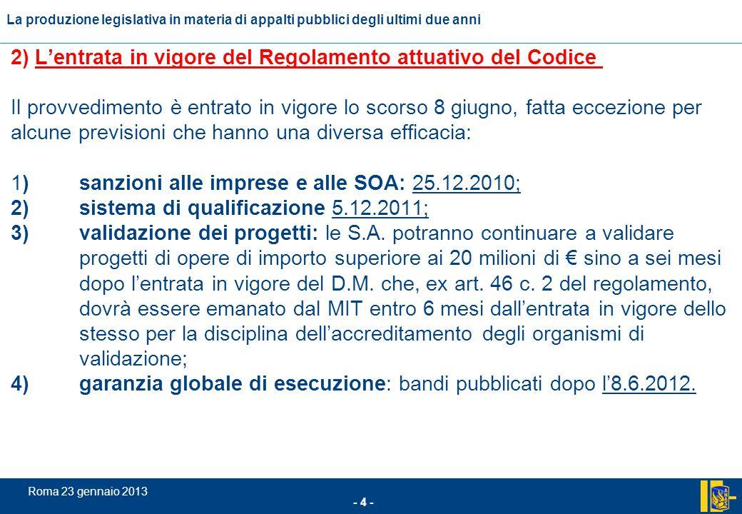 L'incidenza comunitario nel settore degli appalti pubblici - 4 - Roma 23 gennaio 2013 La produzione legislativa in materia di appalti pubblici degli u