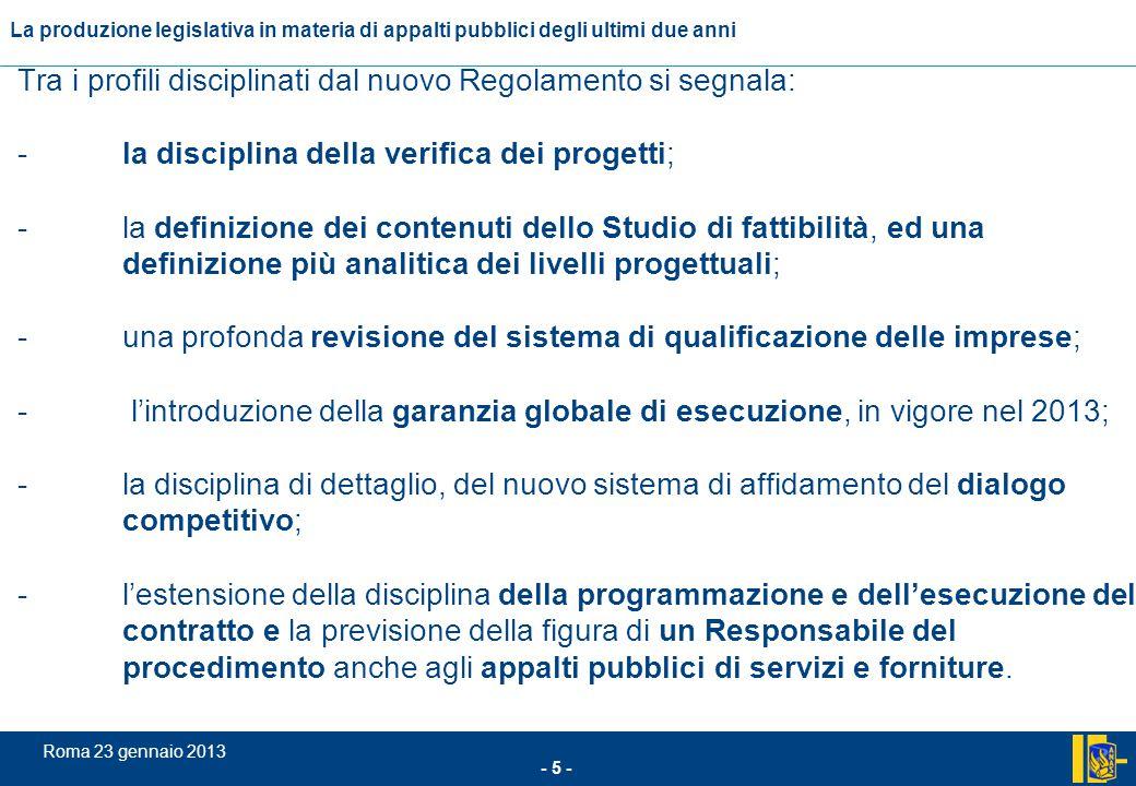 L'incidenza comunitario nel settore degli appalti pubblici - 26 - Roma 23 gennaio 2013 La produzione legislativa in materia di appalti pubblici degli ultimi due anni 17) Legge 24 dicembre 2012 n.