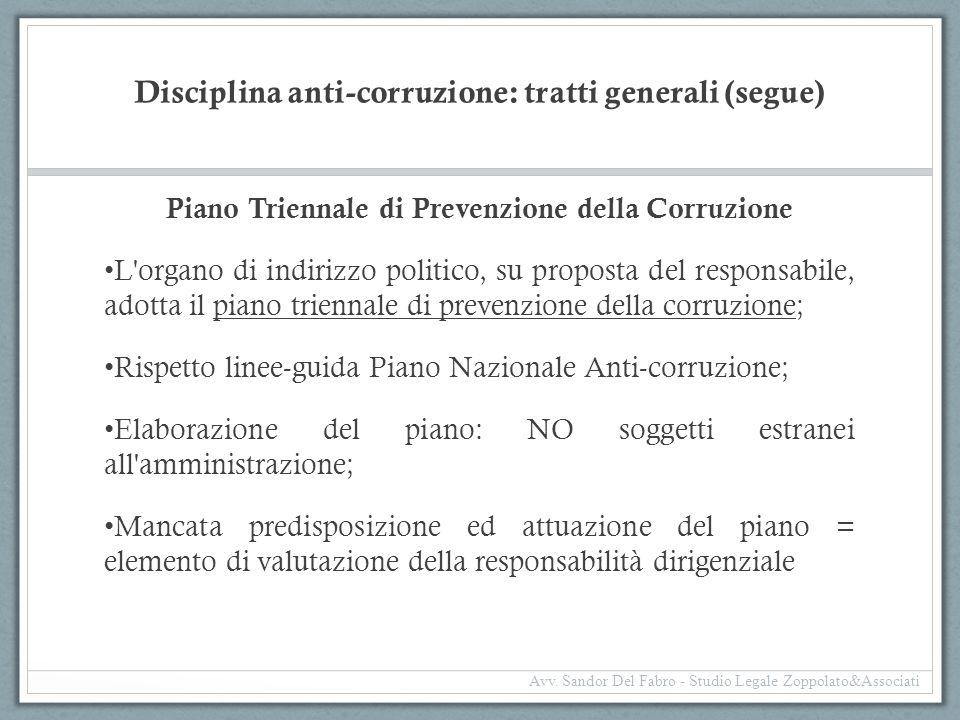 Disciplina anti-corruzione: tratti generali (segue) Piano Triennale di Prevenzione della Corruzione L'organo di indirizzo politico, su proposta del re