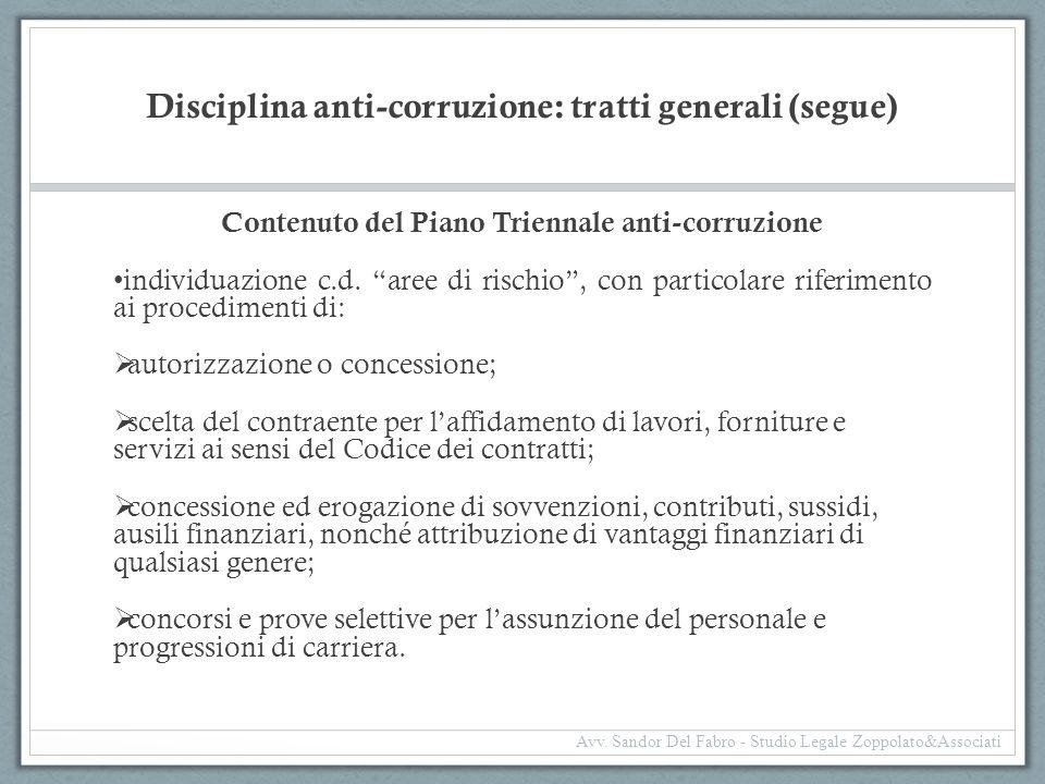 """Disciplina anti-corruzione: tratti generali (segue) Contenuto del Piano Triennale anti-corruzione individuazione c.d. """"aree di rischio"""", con particola"""