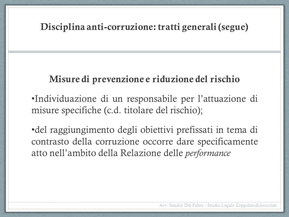 Disciplina anti-corruzione: tratti generali (segue) Misure di prevenzione e riduzione del rischio Individuazione di un responsabile per l'attuazione d