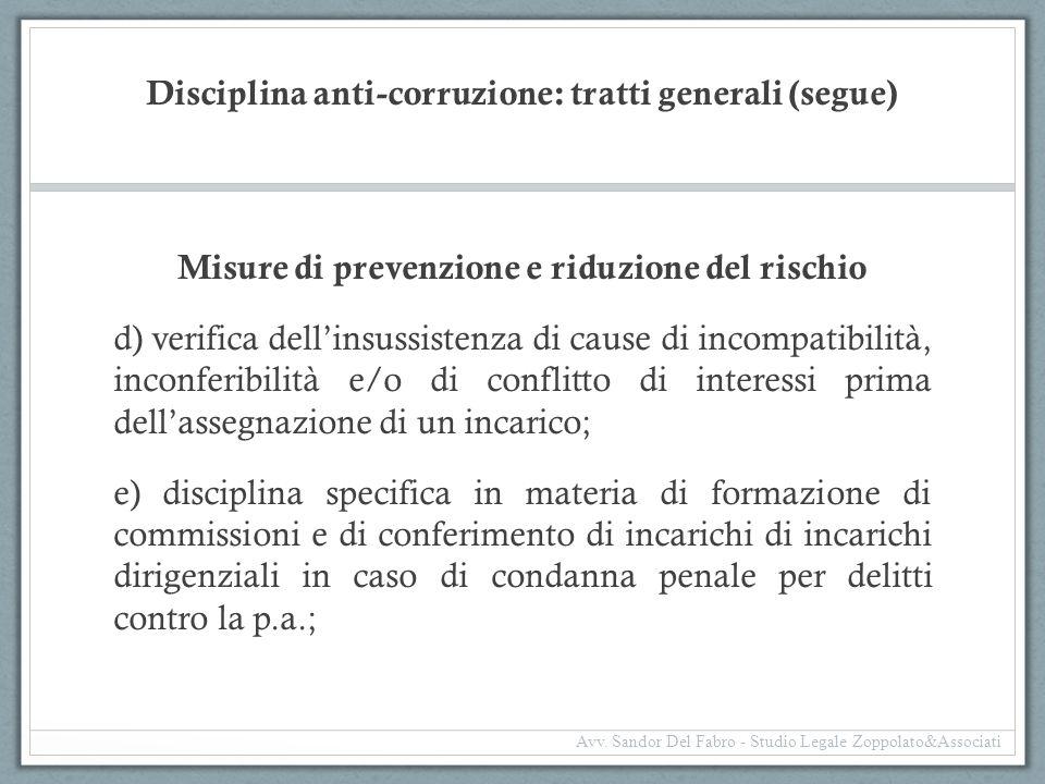 Disciplina anti-corruzione: tratti generali (segue) Misure di prevenzione e riduzione del rischio d) verifica dell'insussistenza di cause di incompati