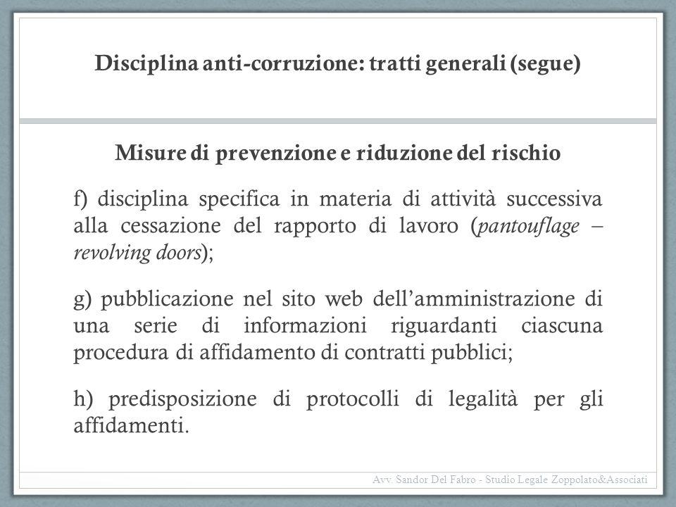 Disciplina anti-corruzione: tratti generali (segue) Misure di prevenzione e riduzione del rischio f) disciplina specifica in materia di attività succe