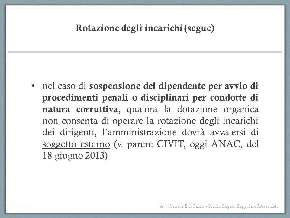 Rotazione degli incarichi (segue) nel caso di sospensione del dipendente per avvio di procedimenti penali o disciplinari per condotte di natura corrut