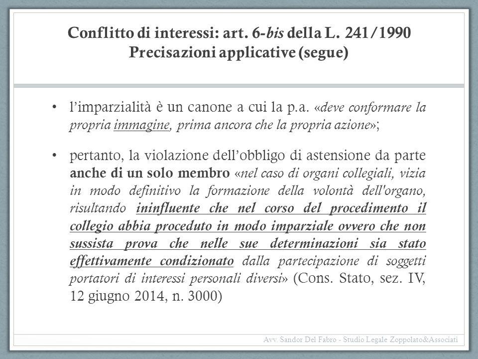 Conflitto di interessi: art. 6- bis della L. 241/1990 Precisazioni applicative (segue) l'imparzialità è un canone a cui la p.a. « deve conformare la p