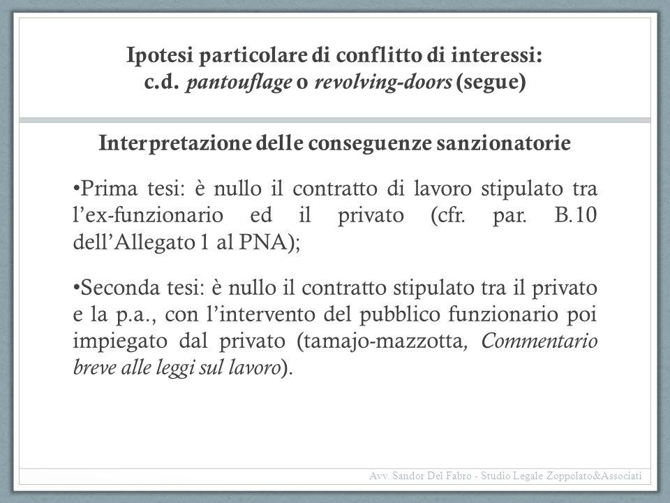 Ipotesi particolare di conflitto di interessi: c.d. pantouflage o revolving-doors (segue) Interpretazione delle conseguenze sanzionatorie Prima tesi: