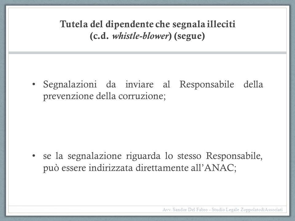 Tutela del dipendente che segnala illeciti (c.d. whistle-blower ) (segue) Segnalazioni da inviare al Responsabile della prevenzione della corruzione;