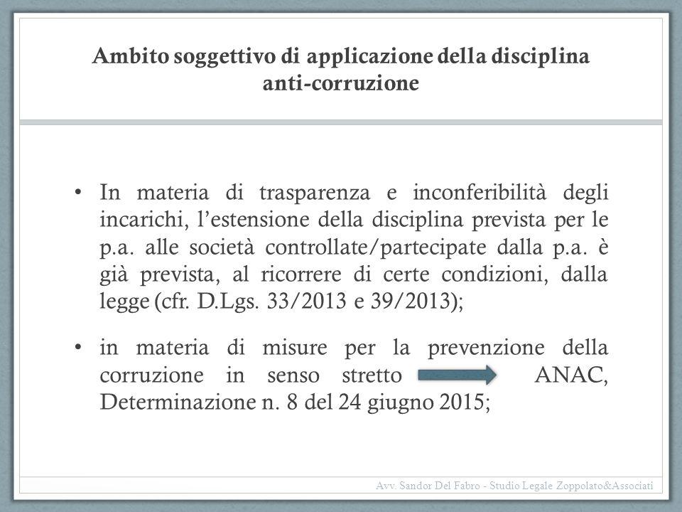 Ambito soggettivo di applicazione della disciplina anti-corruzione In materia di trasparenza e inconferibilità degli incarichi, l'estensione della dis
